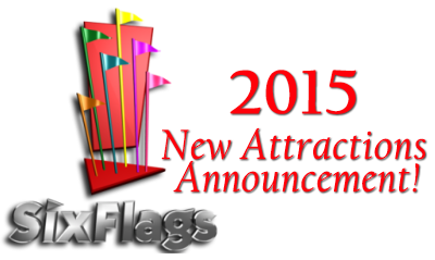 2015 Six Flags NEW Attractions Announcement (8/28/2014)