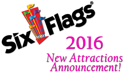 2016 Six Flags NEW Attractions Announcement (9/3/2015)